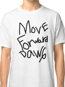 Move Forward Dawg Classic T-Shirt