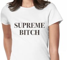 Supreme Bitch Womens Fitted T-Shirt