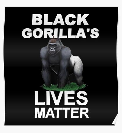 BLACK GORILLAS LIVE MATTER Poster