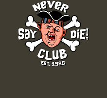 Never Say Die Club Classic T-Shirt