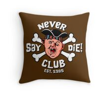 Never Say Die Club Throw Pillow