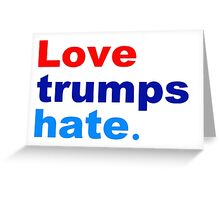 love trumps hate Greeting Card