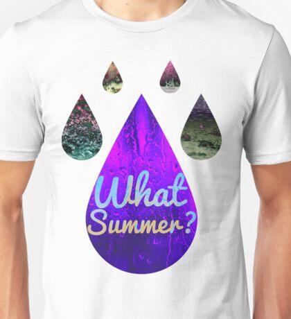 What Summer? Unisex T-Shirt