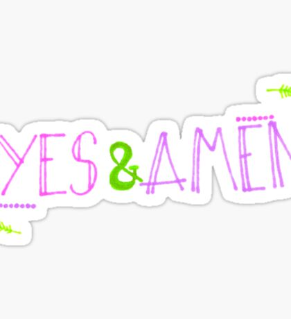 Yes and Amen Sticker