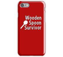 Wooden spoon survivor iPhone Case/Skin
