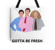 Workaholics - Gotta Be Fresh Tote Bag