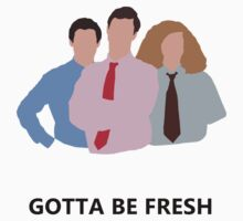 Workaholics - Gotta Be Fresh by connertate8