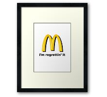 i'm regrettin' it Framed Print