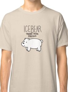 Ice Bear Thinks You're Precious Classic T-Shirt