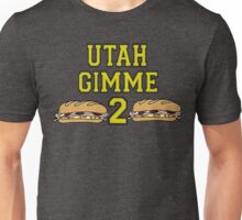 Point Break Quote - Utah Gimme Two Unisex T-Shirt