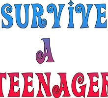 I survived a teenager by grumpy4now