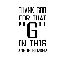 Angus Burger McDonalds Funny Fast Food Junk Food Text Photographic Print