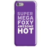 SuperMegaFoxyAwesomeHot iPhone Case/Skin