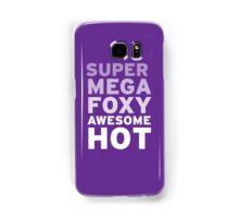 SuperMegaFoxyAwesomeHot Samsung Galaxy Case/Skin