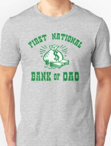 First National Bank of Dad Unisex T-Shirt