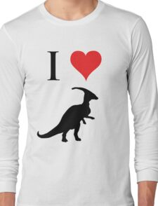 I Love Dinosaurs - Parasaurolophus Long Sleeve T-Shirt