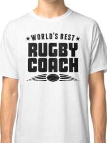 World's Best Rugby Coach Classic T-Shirt