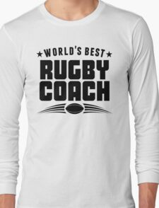World's Best Rugby Coach Long Sleeve T-Shirt