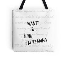 Shh...I'm reading Tote Bag