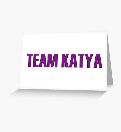 Team Katya All Stars 2 Greeting Card
