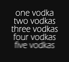 Vodka! [2] Unisex T-Shirt