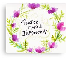 Practice Makes Improvement  Canvas Print