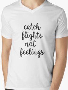 Catch Flights Not Feelings Mens V-Neck T-Shirt