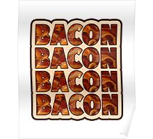 Bacon Bacon Bacon Bacon - 4 Slices of Bacon Poster