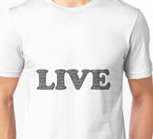 LIVE TYPOGRAPHY Unisex T-Shirt