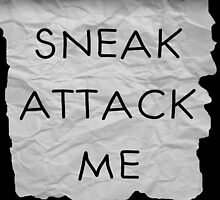 """Sneak Attack Me"" prank note by noahhk"