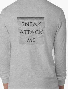 """Sneak Attack Me"" prank note Long Sleeve T-Shirt"