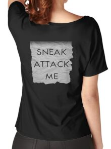"""""""Sneak Attack Me"""" prank note Women's Relaxed Fit T-Shirt"""