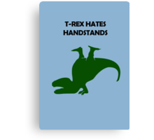 T-Rex Hates Handstands Canvas Print