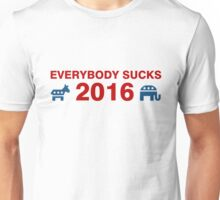 Everybody Sucks 2016 Unisex T-Shirt