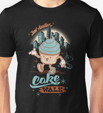 Just Another Cake Walk Unisex T-Shirt