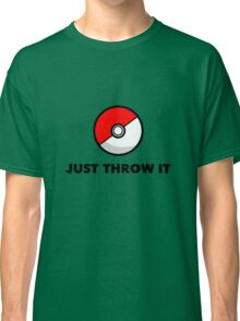 Pokemon Go Pokeballs - Just Throw It Classic T-Shirt