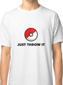 Pokemon Go Pokeballs - Just Throw It Classic T-Shirt