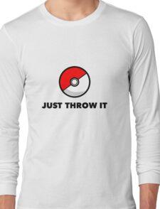 Pokemon Go Pokeballs - Just Throw It Long Sleeve T-Shirt