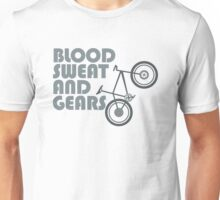 Bike - Blood, Sweat and Gears Unisex T-Shirt