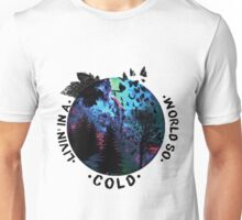 World So Cold Galaxy Unisex T-Shirt