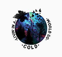 World So Cold Galaxy Unisex T-Shirt