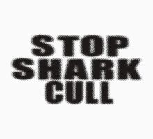 Stop Shark Culling Sticker & Shirt by deanworld