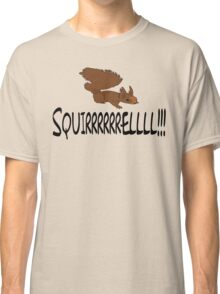 Christmas Vacation Quote - Squirrel!  Classic T-Shirt