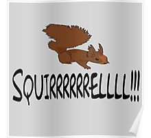 Christmas Vacation Quote - Squirrel!  Poster