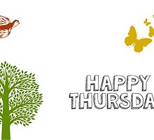 Happy Thursday by ideasexpress
