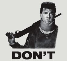 """""""Don't"""" - Red (Danny McBride), Pineapple Express 