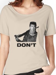 """Don't"" - Red (Danny McBride), Pineapple Express Women's Relaxed Fit T-Shirt"