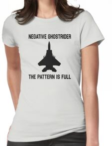 Top Gun Quote - Negative Ghostrider The Pattern Is Full Womens Fitted T-Shirt