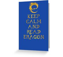 Keep calm and read Eragon (Gold text) Greeting Card