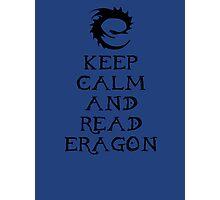 Keep calm and read Eragon (Black text) Photographic Print